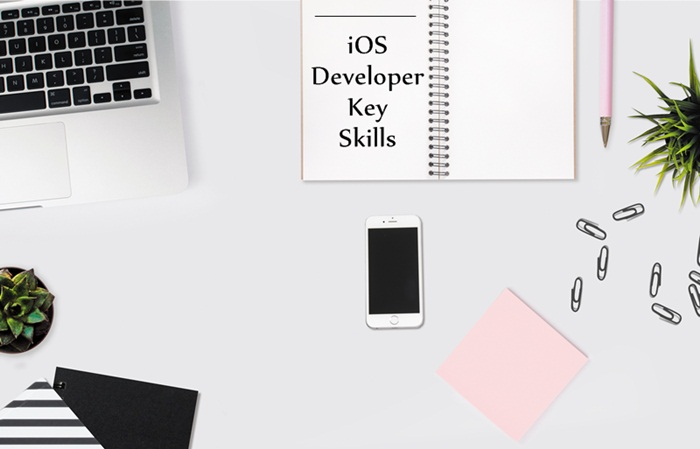 iOS Developer Key Skills [ What Every iOS Developer Needs to Know! ]